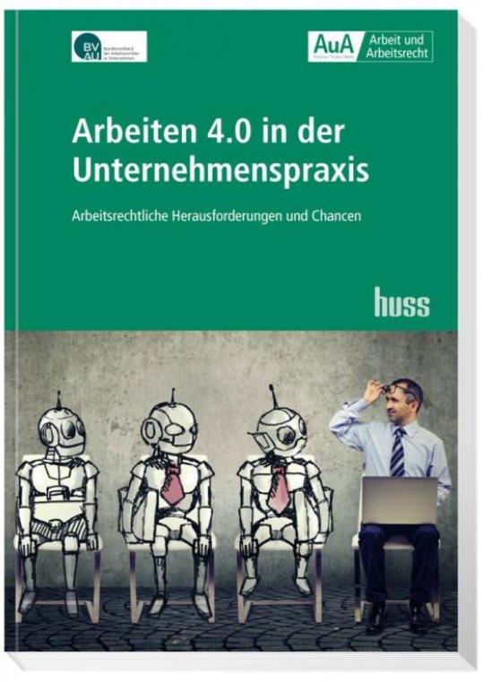 Arbeiten 4.0 in der Unternehmenspraxis